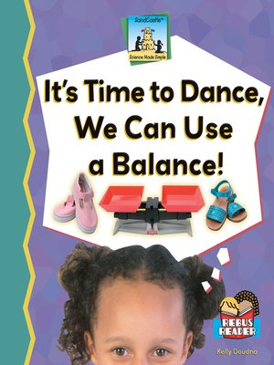 cover image of It's Time to Dance, We Can Use a Balance!